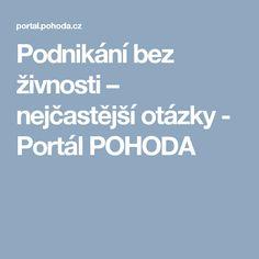 Podnikání bez živnosti – nejčastější otázky - Portál POHODA Portal