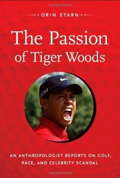 The Passion of Tiger Woods: An Anthropologist Reports on Golf, Race, and Celebrity Scandal (a John Hope Franklin Center Book) by Orin Starn. $13.92. www.letrasdecanci.... Publisher: Duke University Press Books (December 12, 2011). 160 pages. Perhaps the best golfer ever, Tiger Woods rocketed to the top of a once whites-only sport. Endorsements made him a global brand and the worlds riche... Visit blog on http://www.celebrity-juice.com