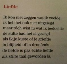 Gedicht 'Liefde' van Toon Hermans More Since Feeling Is First, Dutch Quotes, Inspirational Quotes About Love, One Liner, Poem Quotes, Love Words, Slogan, Love You, Poet