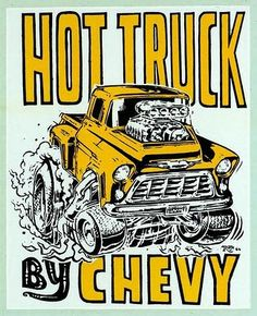 """55 Chevy Truck Car-Toon """"Hot Truck"""" - Art by Ed Roth"""
