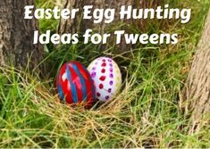 Fun Easter Egg Hunting Ideas for Tweens