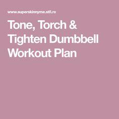 Tone, Torch & Tighten Dumbbell Workout Plan