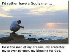 I'd rather have a godly man.
