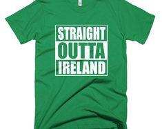 Straight Outta Ireland Shirt, St Patricks Day Shirt, Funny Irish T-Shirt, Shirts With Sayings, Personalized Shirt, Custom Compton Shirt