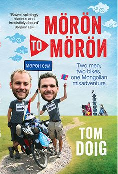 Booktopia has Moron to Moron, Two Men, Two Bikes, One Mongolian Misadventure by Tom Doig. Buy a discounted Paperback of Moron to Moron online from Australia's leading online bookstore. Great Warriors, Best Mate, Reading Groups, Two Men, Lonely Planet, Book Publishing, The Book, Comedy, Toms