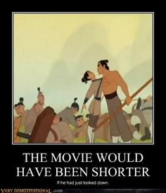 The movie would have been shorter if he'd just looked down.  Lolololol