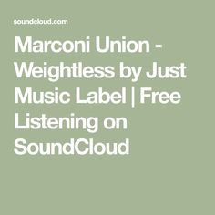 Marconi Union - Weightless by Just Music Label   Free Listening on SoundCloud