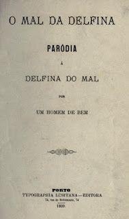 "O mal da Delfina : parodia á ""Delfina do mal"" (1869)"