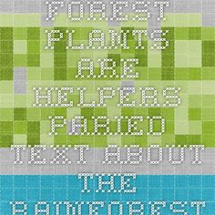 """Rain Forest Plants are Helpers - paried text about the rainforest with """"Hot, Wet, and Muddy"""" www.readworks.org"""