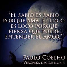 #GrandesVerdades #SabiasPalabras - @Paulo Fernandes Coelho - http://www.instagram.com/comunidadcoelho | www.comunidadcoelho.com #ComunidadCoelho #PauloCoelho #VeronikaDecideMorir