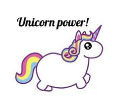 Unicorn power! its so fluffy!
