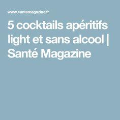 5 cocktails apéritifs light et sans alcool | Santé Magazine