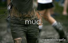 mud fights are the best (:
