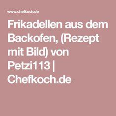 Frikadellen aus dem Backofen, (Rezept mit Bild) von Petzi113 | Chefkoch.de