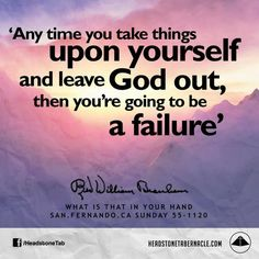 Any time you take things upon yourself and leave God out, then you're going to… Prophet Quotes, Faith Quotes, Me Quotes, Quotes About God, Quotes To Live By, Message Quotes, Messages, Faith In God, Words Of Encouragement