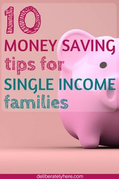 10 Tips to Save Money for Single Income Families