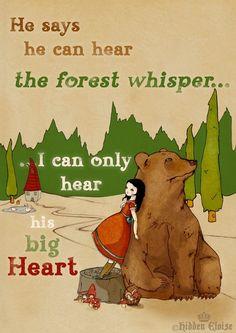 он говорит, что может услышать шёпот леса. а я только могу слышать его большое сердце.