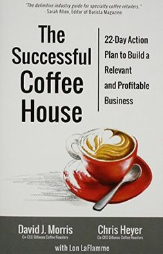 The Successful Coffee House: 22-Day Action Plan to Create a Relevant and Profitable Business