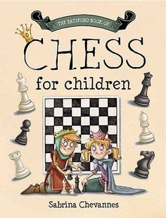 The #batsford book of chess for #children, #sabrina chevannes book,  View more on the LINK: 	http://www.zeppy.io/product/gb/2/301894450616/