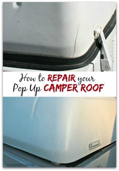 How to repair your pop up camper roof and make it look better than before.