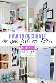Home decorating made easy. How to decorate so you feel at home. In My Own Style