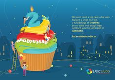 We don't need a big cake to be seen. Building a small one with a full package of creativity, by our solid-and-tough-team will bring you the same spirit of optimistic.  LET'S CELEBRATE WITH US.  www.basicludo.com