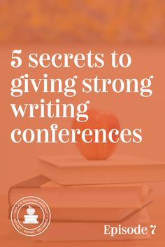 5 Secrets to giving strong writing conferences