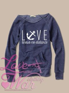 Slouch Love Knows No Distance Navy Anchor  sweater Military Support CUSTOMIZABLE  Army Navy USMC Airforce USCG. $46.00, via Etsy.