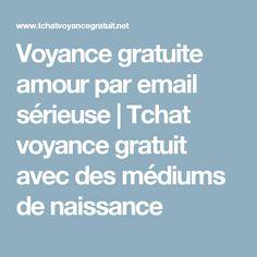 Voyance gratuite amour par email sérieuse | Tchat voyance gratuit avec des médiums de naissance