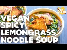 Vegan Spicy Lemongrass Noodle Soup - The Viet Vegan