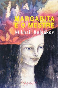 Contracultura Aplicada: Mikhail Bulgakov «Margarita e o Mestre»