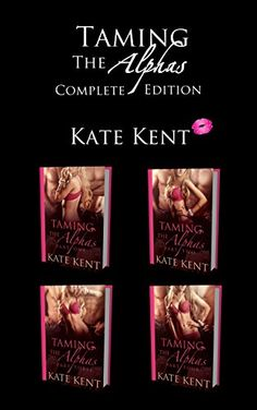 Taming the Alphas: Complete Edition - Kindle edition by Kate Kent. Paranormal Romance Kindle eBooks @ Amazon.com.