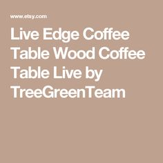 Live Edge Coffee Table Wood Coffee Table Live by TreeGreenTeam Slab Table, Wood Table, Quick Quotes, Conference Table, Wood Slab, Custom Wood, Along The Way, Houzz, Be Yourself Quotes