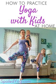 d108da7512c6a Tips for How to Practice Yoga with Kids at Home