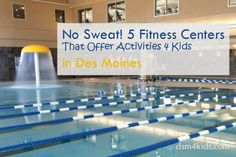 No Sweat! 5 Fitness Centers That Offer Activities 4 Kids in Des Moines - dsm4kids.com