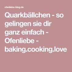 Quarkbällchen - so gelingen sie dir ganz einfach - Ofenliebe - baking.cooking.love