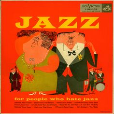 more Gerry Gersten covers and a great blog: http://jabberclarks.blogspot.com/2010/05/gerry-gersten-page-two.html#  ...took me a long time to decipher the signature and find,  he illustrated for Mad Magazine. Jazz For People Who Hate Jazz