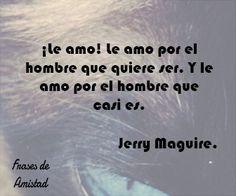 Frases de peliculas de amor de Jerry Maguire.