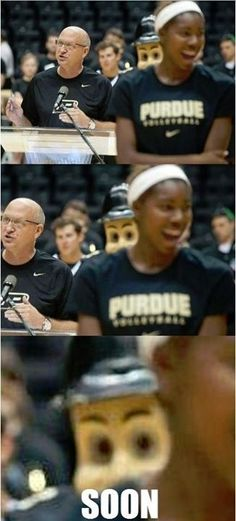 Signs you went to Purdue.