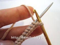 Хитрости вязания: Набор петель косичкой: подходит для дальнейшего вязания лицевой гладью, так как край не скручивается и не растягивается.