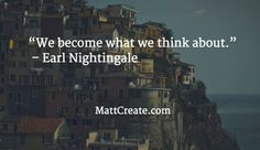 Quote of the Day  ★ Like this?  Sharing is caring!★  #QuoteOfTheDay #Quote #qotd  #MCqotd  <— Click for my previous quotes of the day.  #EarlNightingale #Inspirational #Success #Happiness #Life