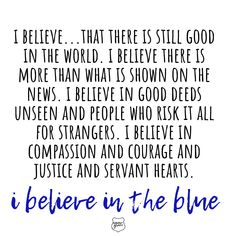 Even though our news channels and social media feeds are constantly flooded with controversies and horror; even though we witness hate every week and face a broken world saturated in sin-I still believe in good, I believe in Jesus, and I believe in the blue 🙌🏽💙