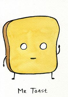 Mr Toast by Dan Goodsell