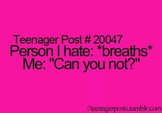 Lol I don't hate anyone but this is funny Teenager Quotes, Teen Quotes, Teen Posts, Teenager Posts, Post Quotes, Funny Quotes, Teen Life, Funny Posts, Relatable Posts