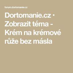 Dortomanie.cz • Zobrazit téma - Krém na krémové růže bez másla Linux, Punk, Punk Rock, Linux Kernel