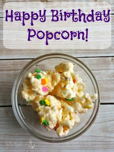 Simple and delicious Happy Birthday popcorn makes any day better!