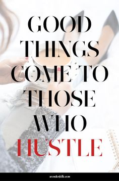 Good things come to those who hustle - get actionable tips + proven strategies to grow your blog or small business on wonderfelle.com. Click through for share-worthy content you can't miss!