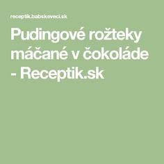 Pudingové rožteky máčané v čokoláde - Receptik.sk