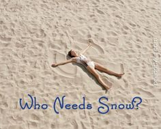 Who needs snow? Sand angels are better.
