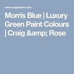 morris blue luxury green paint colours craig rose